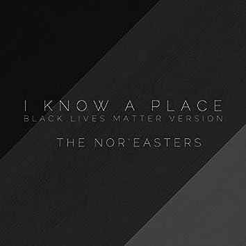 I Know a Place (Black Lives Matter Version)