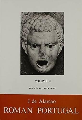 Roman Portugal Volume II: Fasc 3 Evora, Faro & Lagos (Aris and Phillips Classical Texts)