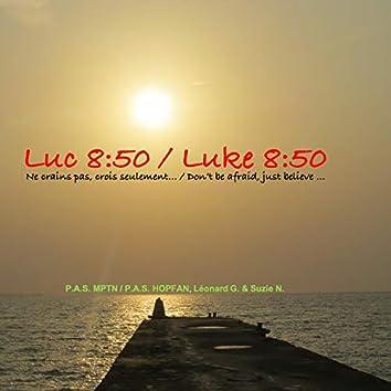 Luc 8:50 / Luke 8:50