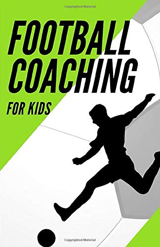 Football Coaching For Kids: Football Activity Books Planning your Drills Techniques,Skills,Tactics,For Youth Boys  And Girls to Training Soccer Tactics and Skills