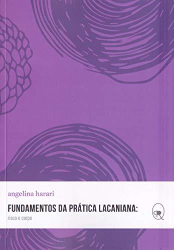 Fundamentos da Prática Lacaniana: Risco e Corpo