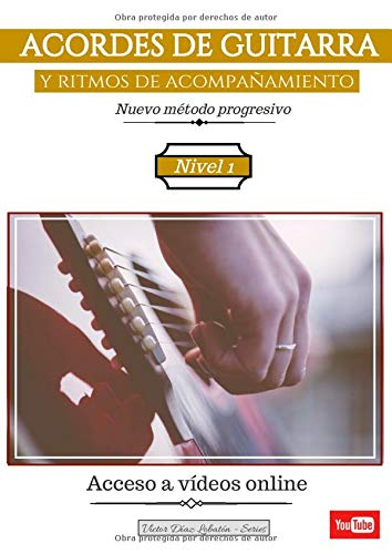 ACORDES DE GUITARRA y ritmos de acompañamiento: Nuevo método progresivo. Nivel 1...