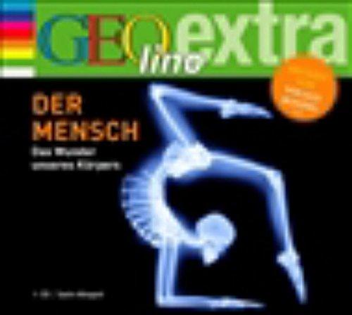 Der Mensch - das Wunder unseres Körpers: GEOlino extra Hör-Bibliothek (Die GEOlino Hör-Bibliothek - Einzeltitel, Band 10)
