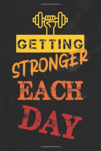 Getting Stronger Each day: weight tracker journal, weight watchers activity...