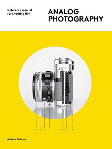 Analog Photography: Reference Manual for Shooting Film