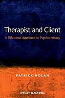 Therapist and Client: A Relational Approach to Psychotherapy