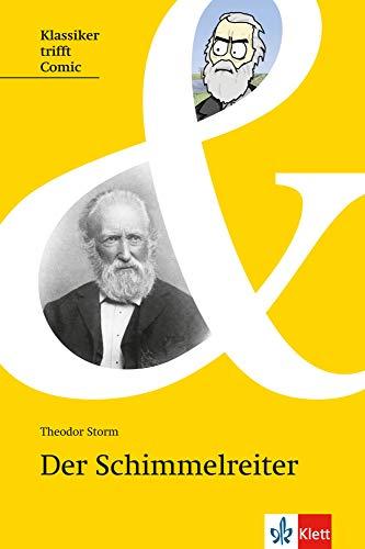 Der Schimmelreiter: Novelle (1888) (Klassiker trifft Comic / Interesse wecken, Zugang erleichtern, Originaltext lesen)