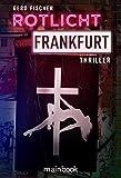 Rotlicht Frankfurt: Thriller