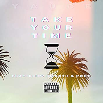 Take Your Time (feat. Drew Smooth & Pøet)