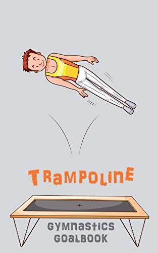 Trampoline Gymnastics Goalbook #15: Competitive Trampolining: Junior boys