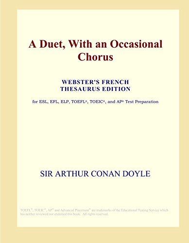 A Duet, With an Occasional Chorus (Webster s French Thesaurus Edition)