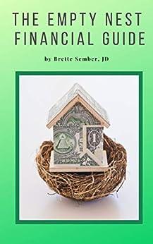 The Empty Nest Financial Guide by [Brette Sember J.D.]