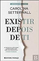 Existir Depois de Ti (Portuguese Edition)