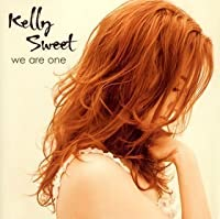 We Are One by Kelly Sweet (2008-01-01)