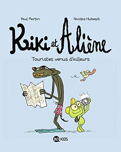 Kiki et Aliène, Tome 01: Touristes venus d'ailleurs
