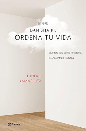 Dan-sha-ri: ordena tu vida: Quédate solo con lo necesario .