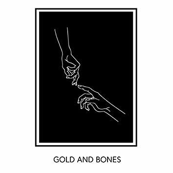 Gold and Bones