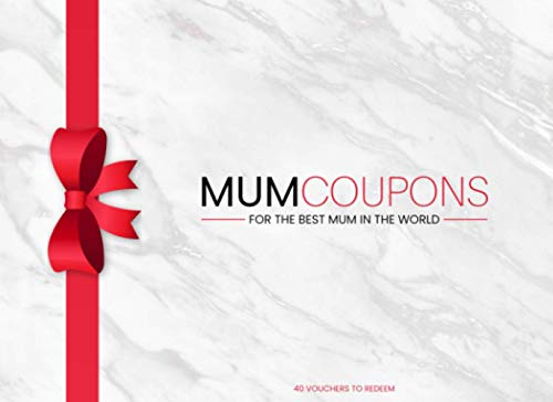 40 Mum Coupons: Unique Gift For Mother's Day, Birthday, Christmas or Just To Show Appreciation | 20 Pre-Filled Vouchers & 20 Blank Coupons For You Or Mum To Create