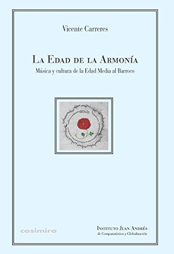La edad de la armonía: Música y cultura de la Edad Media al Barroco (LIBROS DEL INSTITUTO JUAN ANDRES)