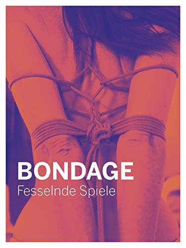 Bondage – Fesselnde Spiele