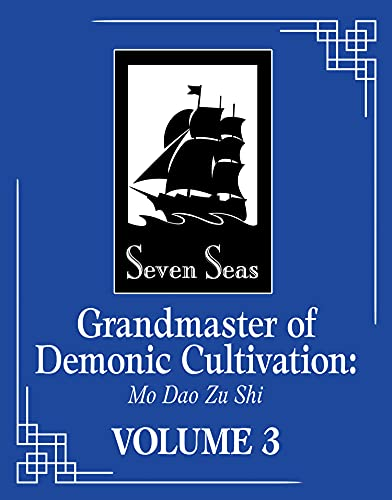 Grandmaster of Demonic Cultivation: Mo DAO Zu Shi (Novel) Vol. 3