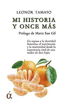 Mi historia y once más de [Leonor Tamayo, María  San Gil]