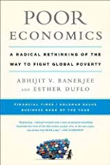 Poor Economics: A Radical Rethinking of the Way to Fight Global Poverty [Hardcover] Paperback