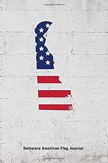 Delaware American Flag Journal: State Pride USA Patriotic Novelty Gift Notebook