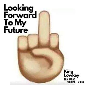 Looking Foward to My Future
