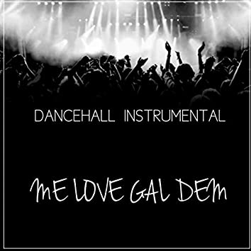 Me love Gal Dem ( Instrumental)
