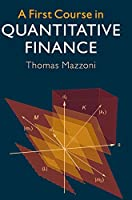A First Course in Quantitative Finance Front Cover