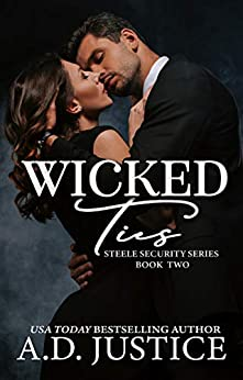 Wicked Ties (Steele Security Series Book 2) by [A.D. Justice, Tiffany Tillman]