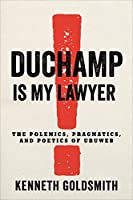 Duchamp Is My Lawyer: The Polemics, Pragmatics, and Poetics of Ubuweb