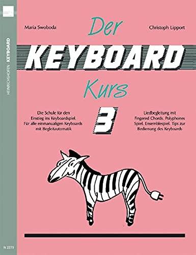 Der Keyboard-Kurs. Band 3: Die Schule für den Einstieg ins Keyboard-Spiel. Für alle einmanualigen Keyboards mit Begleitautomatik. Liedbegleitung mit ... Tipps zur Bedienung des Keyboards