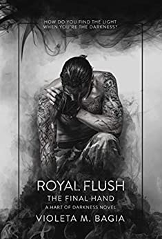 Royal Flush The Final Hand (Hart of Darkness Book 5) by [Violeta Bagia]