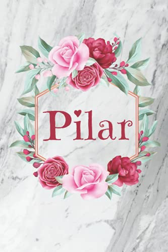Pilar: Cuaderno de notas | Diseño floral, nombre personalizado Pilar | Cumpleaños, día de San Valentín, El mejor Regalo de Navidad para esposa, mamá, ... pequeño formato 15,24 x 22,86 cm, 120 páginas