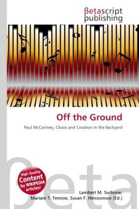Off the Ground: Paul McCartney, Chaos and Creation in the Backyard