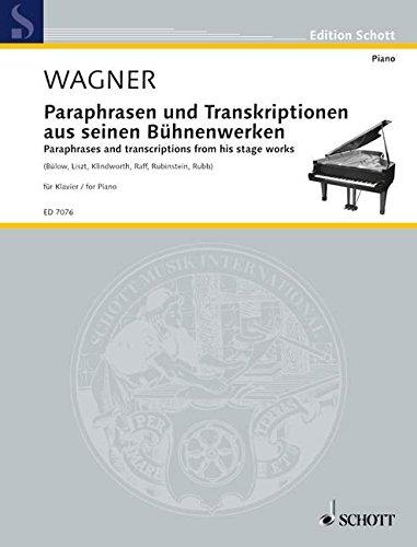 Paraphrasen und Transkriptionen: aus seinen Bühnenwerken von H.v. Bülow, K. Klindworth, F. Liszt, J. Raff, J. Rubinstein, H. Rupp. Klavier. (Edition Schott)