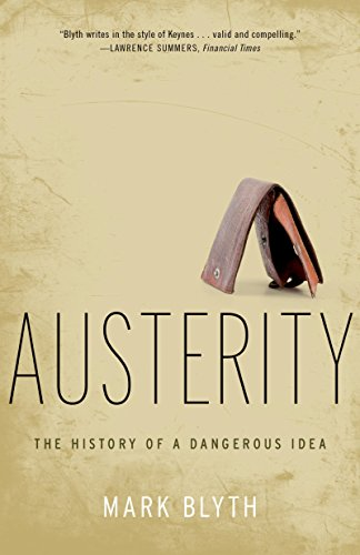 Austerity: The History of a Dangerous Idea (English Edition)