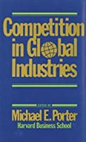 Competition in Global Industries (Research Colloquium / Harvard Business School)