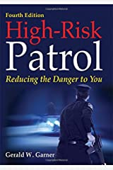 High-Risk Patrol: Reducing the Danger to You Paperback