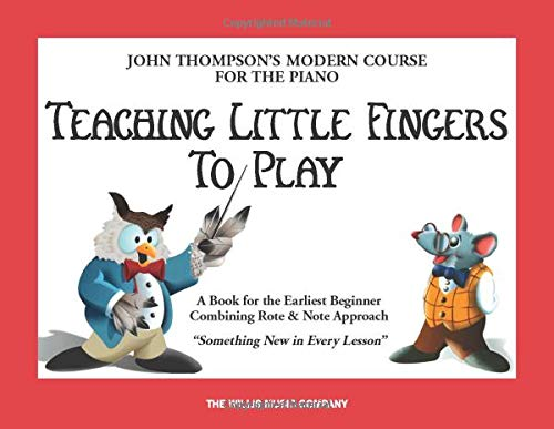 TEACHING LITTLE FINGERS TO PLA (John Thompson's Modern Course for the Piano)