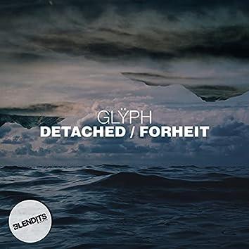 Detached / Forheit