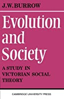 Evolution and Society by J. W. Burrow(1970-04-01)