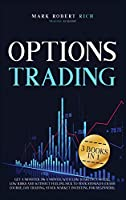 Options Trading: 3 Books in 1 - Get a Monster 5% a Month with Low Starting Capital, Low Risks and Without Feeling Sick To your Stomach (Crash Course, Day Trading, Stock Market Investing for Beginners). (Trading Academy Book)