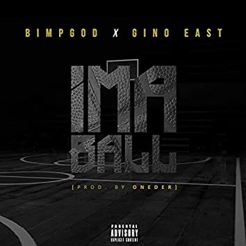 I'ma Ball (feat. Gino East)