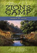 History of the Saints: Zion's Camp, 1834: March of Faith