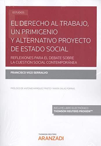 El derecho al trabajo, un primigenio y alternativo proyecto de Estado social (Papel + e-book): Reflexiones para el debate sobre la cuestión social contemporánea (Monografía)