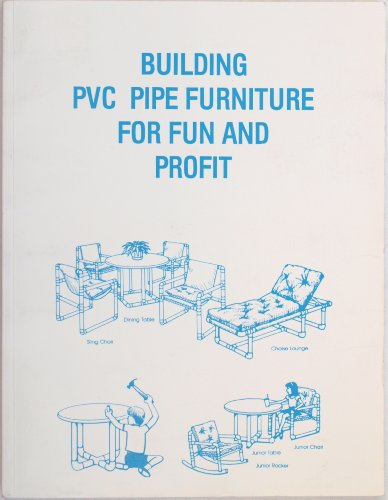 Building PVC Pipe Furniture for Fun and Profit