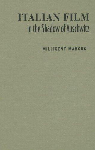 Italian Film in the Shadow of Auschwitz [With DVD] (Toronto Italian Studies)